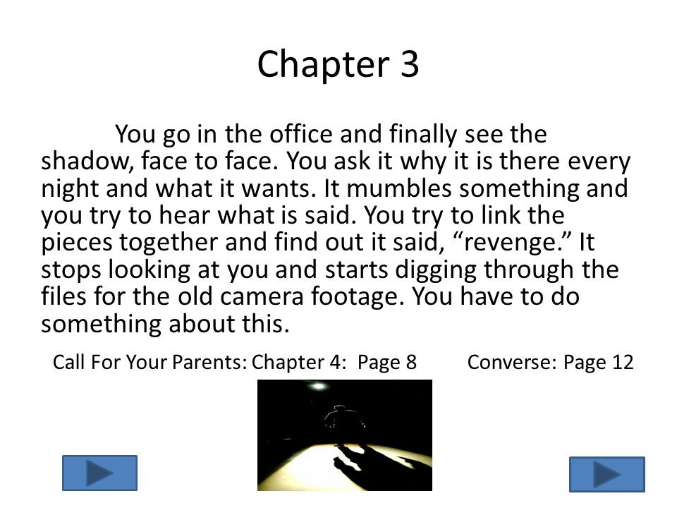 Chapter 3 You go in the office and finally see the shadow, face to face.