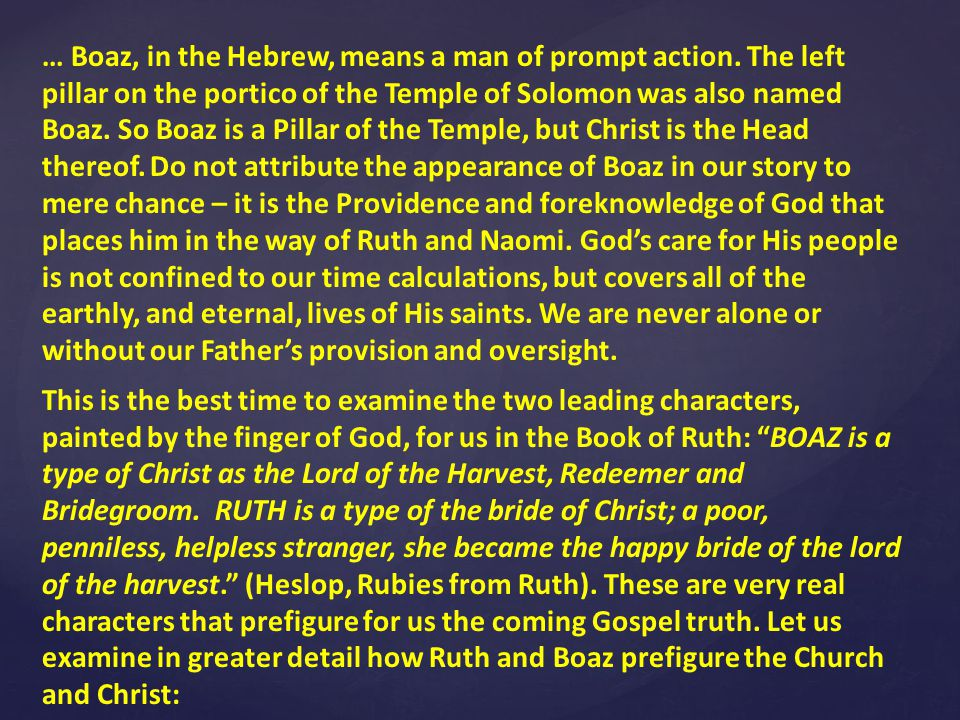 … Boaz, in the Hebrew, means a man of prompt action.