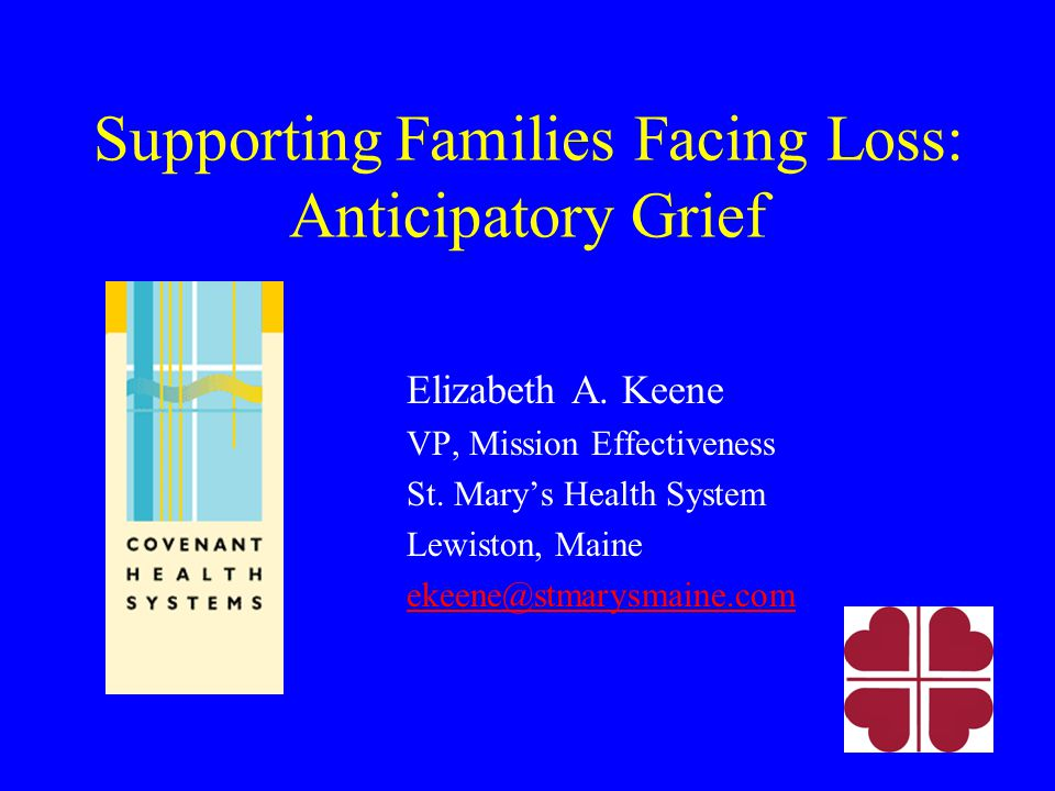 Definition of Terms Loss=Change=Grief Grief-the physical, psychological, spiritual, cognitive and behavioral responses to the (perceived) threat of a loss Mourning-the outward expression of grief Bereavement-the state of having suffered a loss