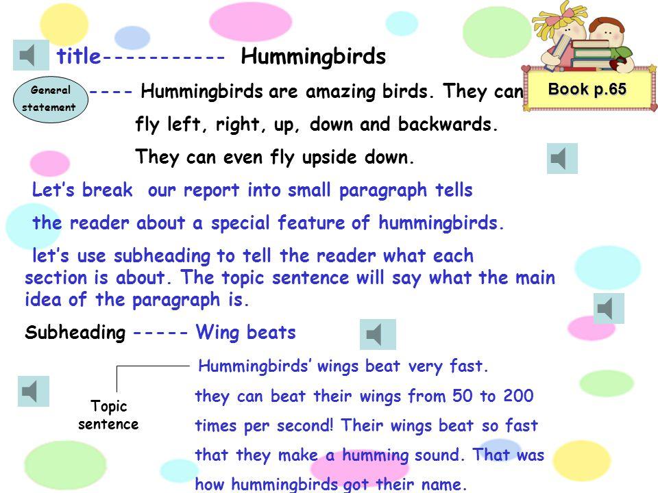 Book p.65 title ----------- Hummingbirds ---- Hummingbirds are amazing birds.