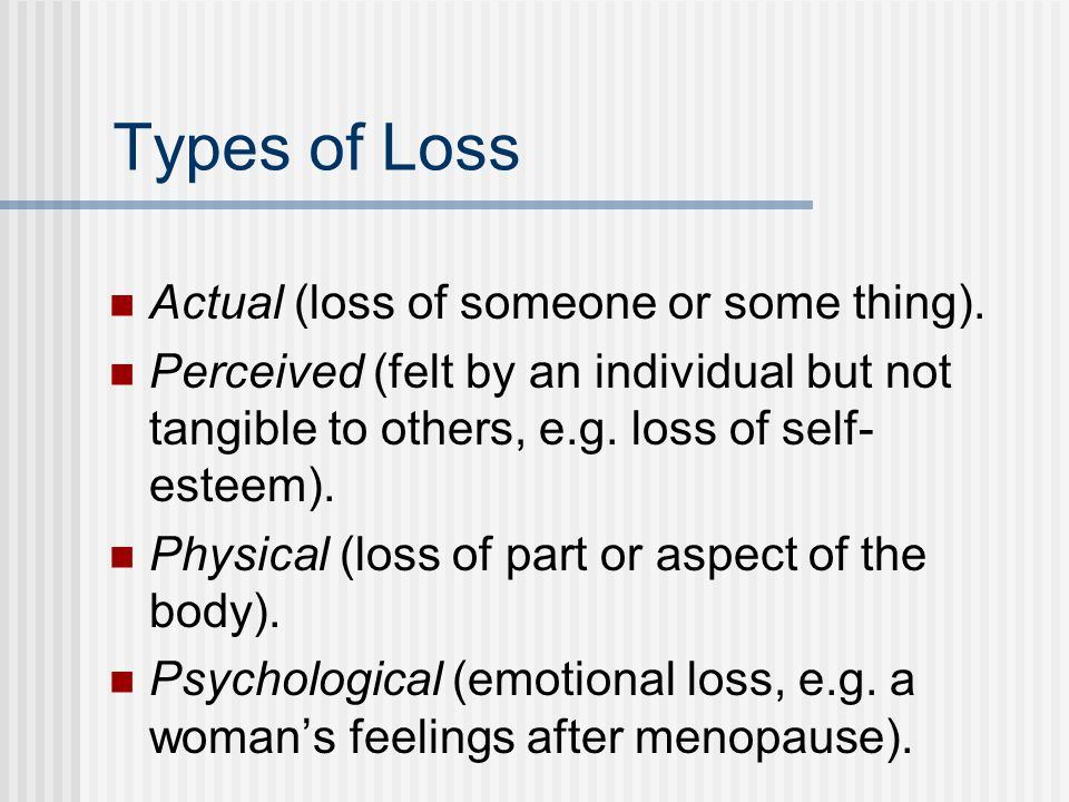Categories of Loss Loss of External Object.Loss of Familiar Environment.