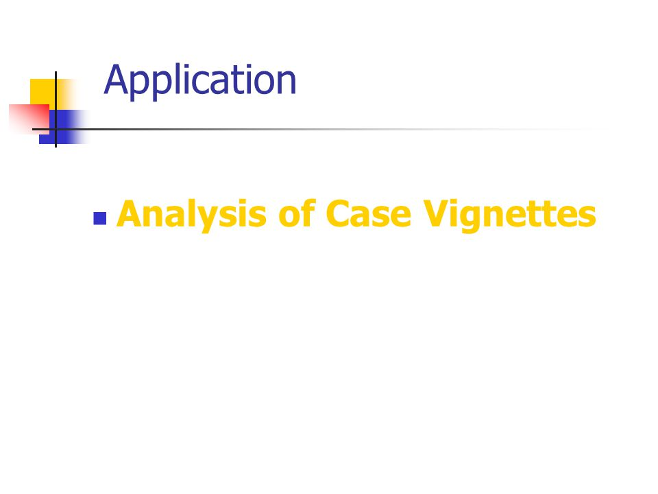 Application Analysis of Case Vignettes