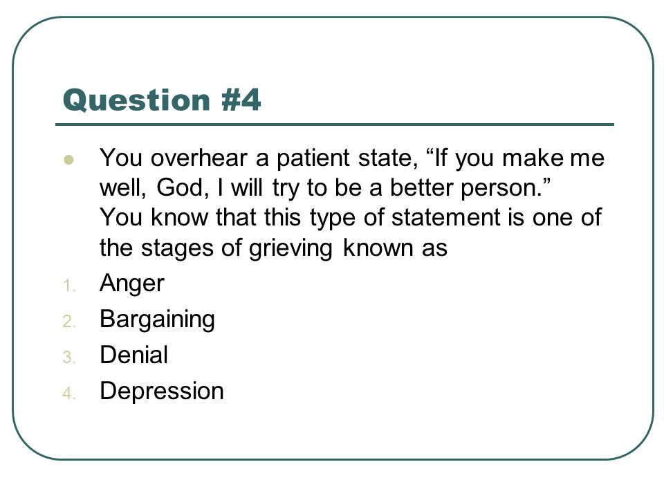 Question #5 The process of viewing the body after death best supports which of the following statements.
