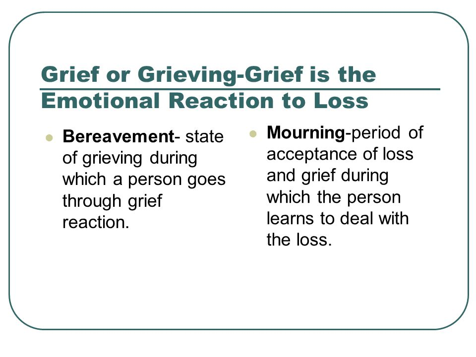 Engels 6 Stages of Grief Reaction Shock and disbelief Developing awareness Restitution Resolving the loss Idealization Outcome