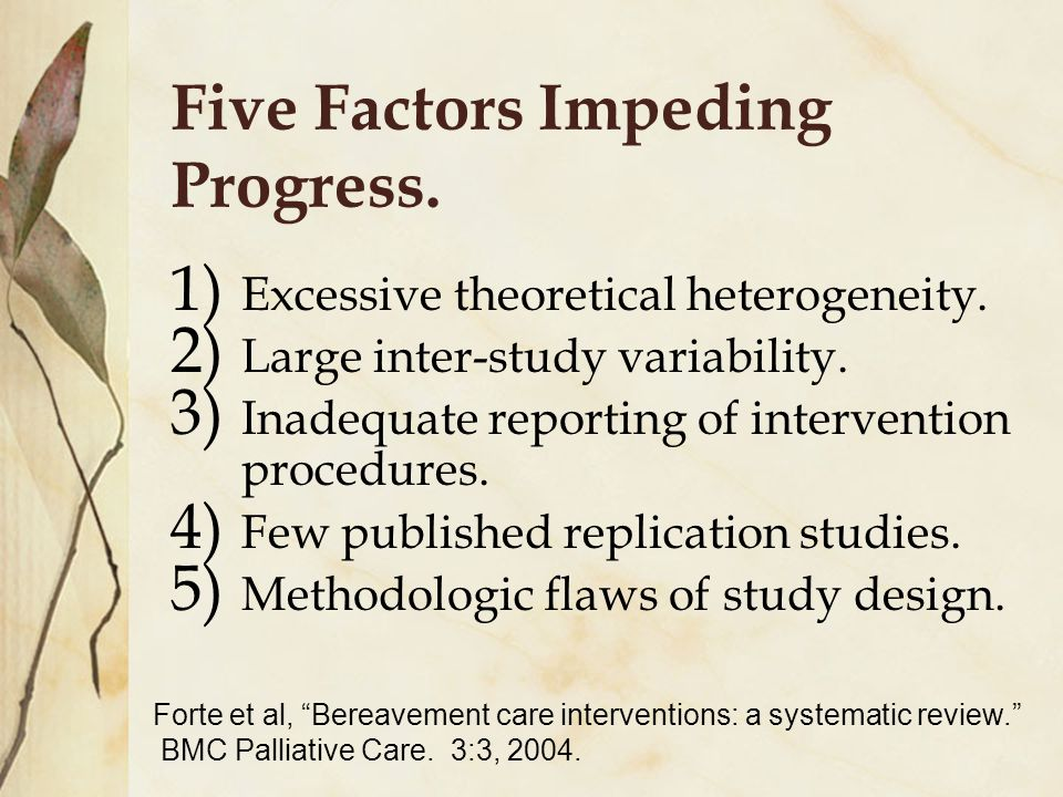 Five Factors Impeding Progress. 1) Excessive theoretical heterogeneity.