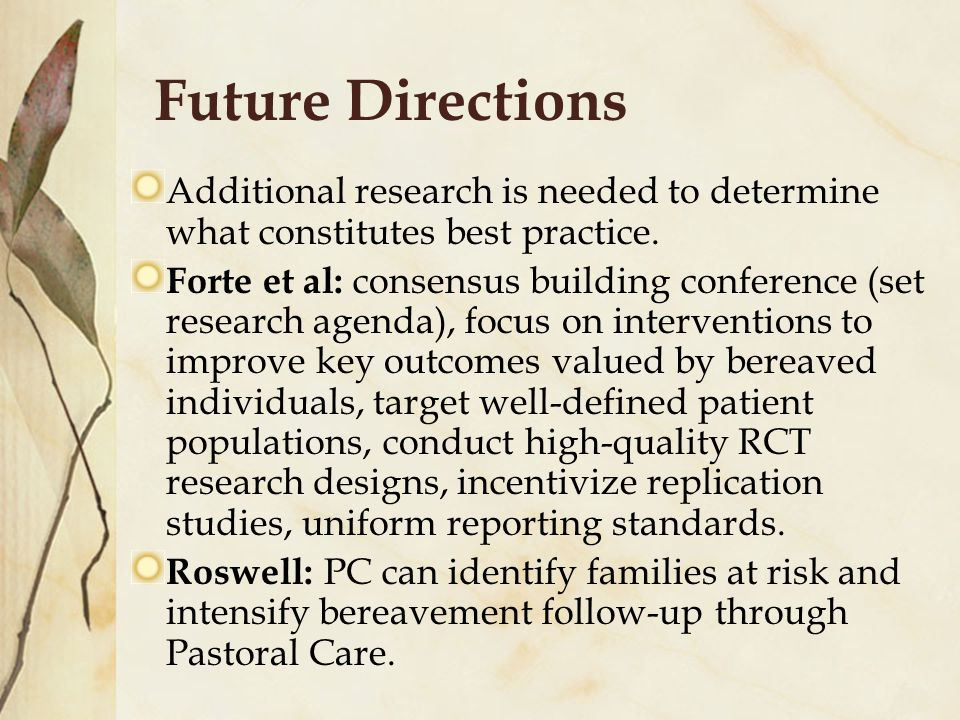 Future Directions Additional research is needed to determine what constitutes best practice.