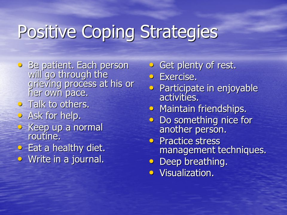 Positive Coping Strategies Be patient.