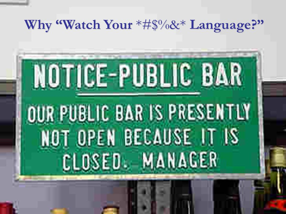 Why Watch Your *#$%&* Language