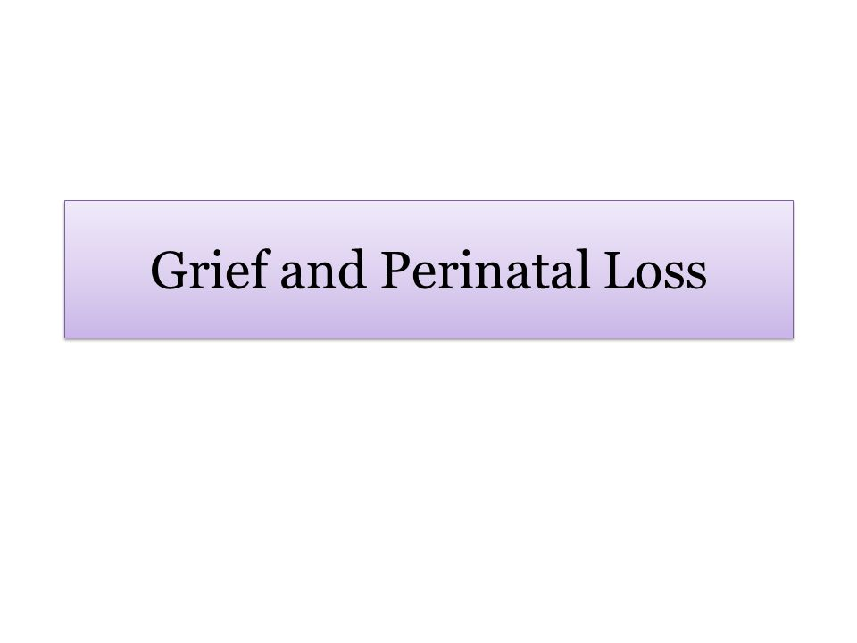 Grief and Perinatal Loss