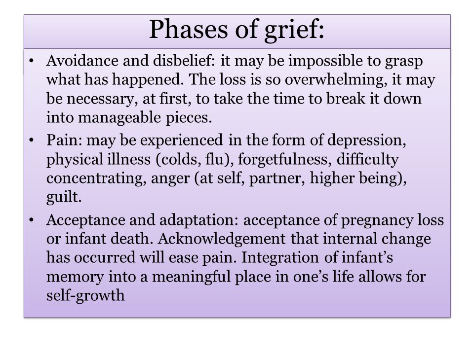 Phases of grief: Avoidance and disbelief: it may be impossible to grasp what has happened.