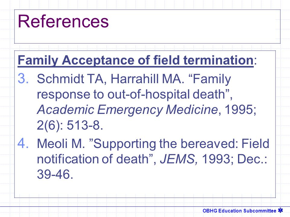 OBHG Education Subcommittee References Family Acceptance of field termination: 3.