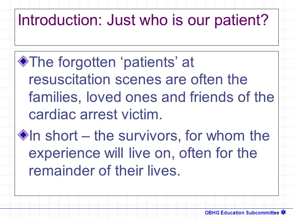 OBHG Education Subcommittee Introduction: Just who is our patient.