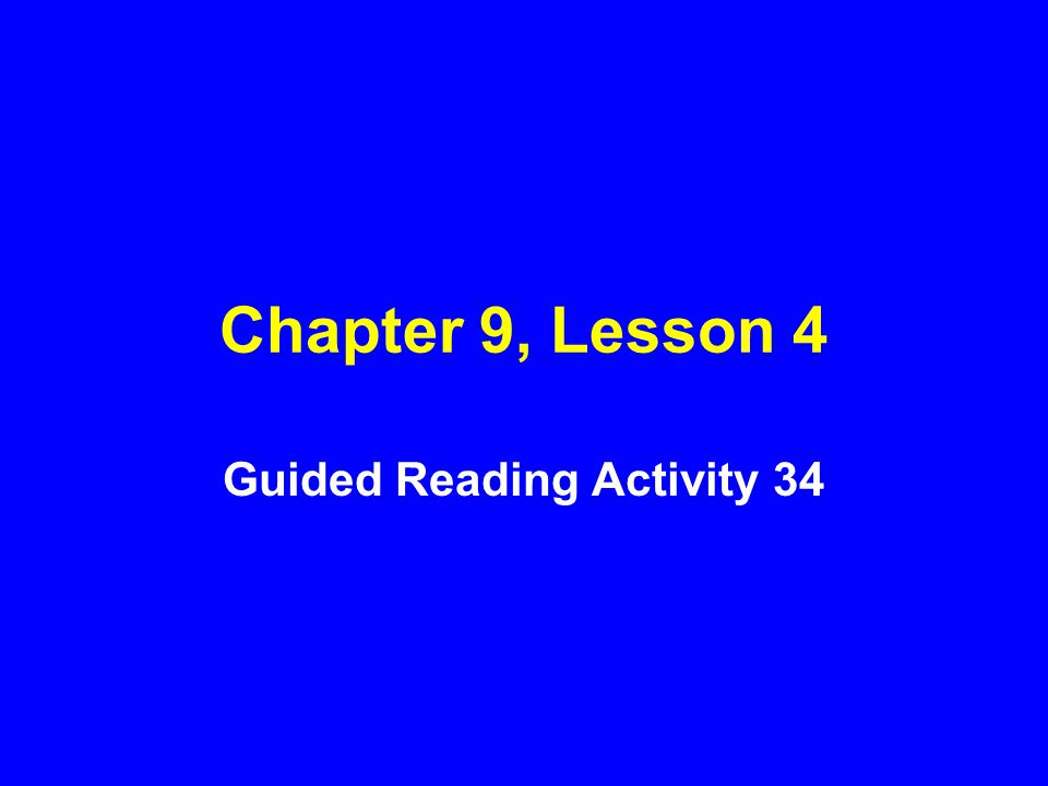 Chapter 9, Lesson 4 Guided Reading Activity 34