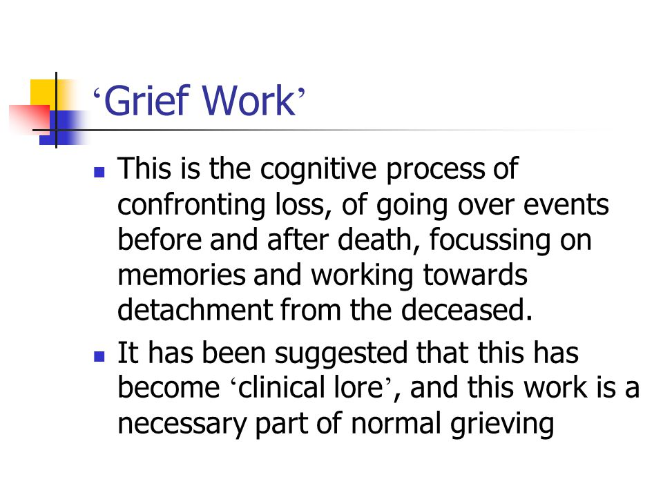Problems with Phase Models They tend to be interpreted as linear If used prescriptively hasty judgements about ' normality ' can occur Research (Shuchter and Zisbrook) has suggested grief is individualised and variable.