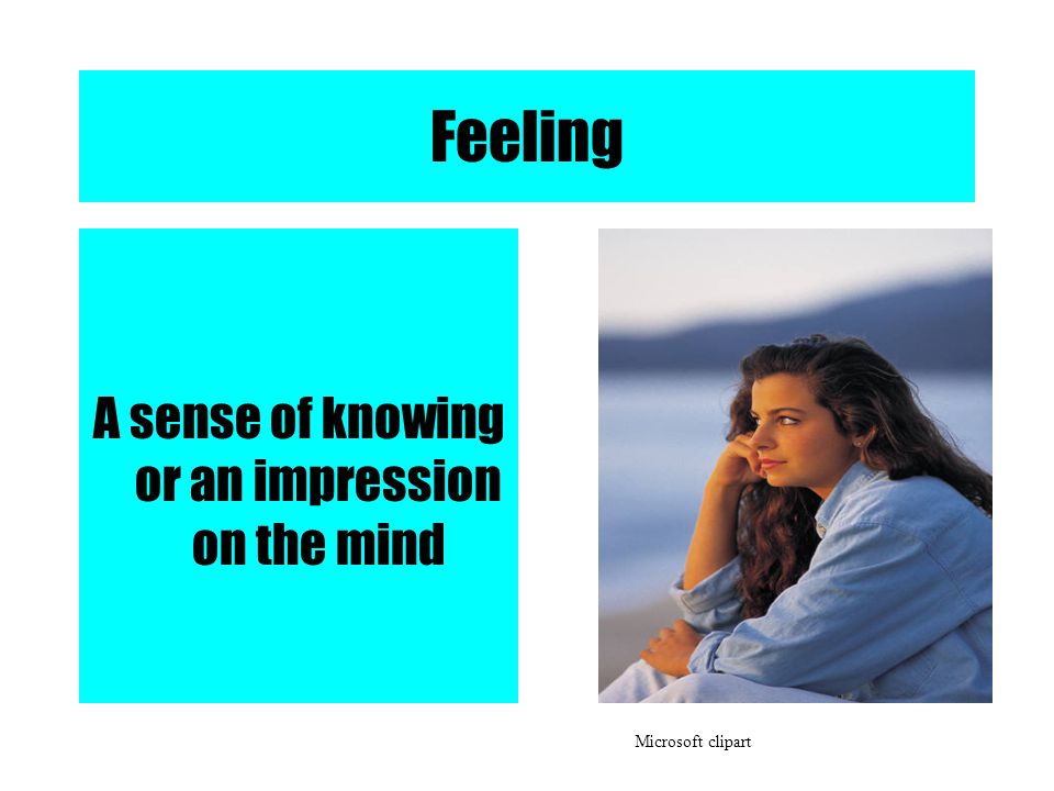 Feeling A sense of knowing or an impression on the mind Microsoft clipart