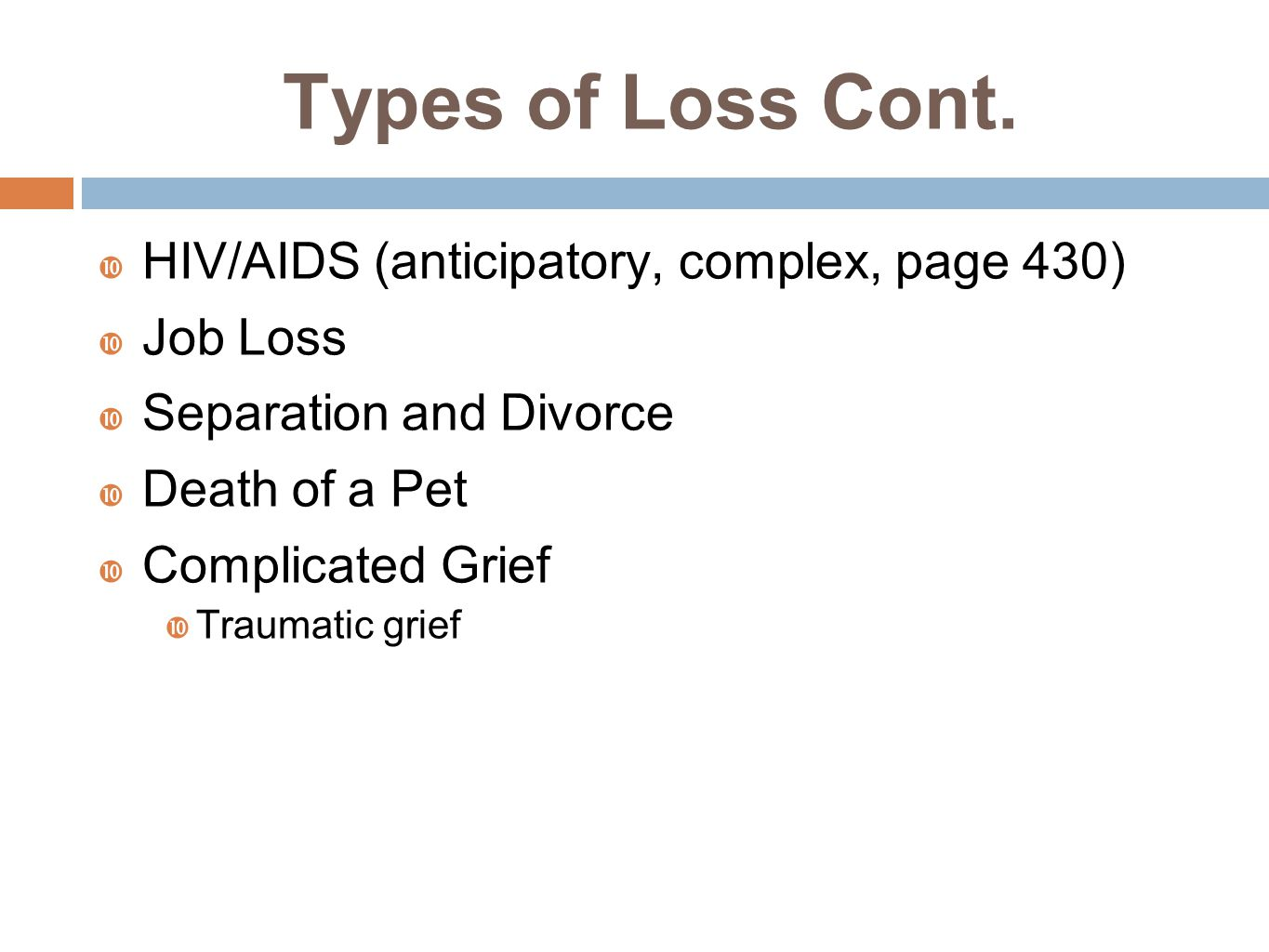 Types of Loss Cont.