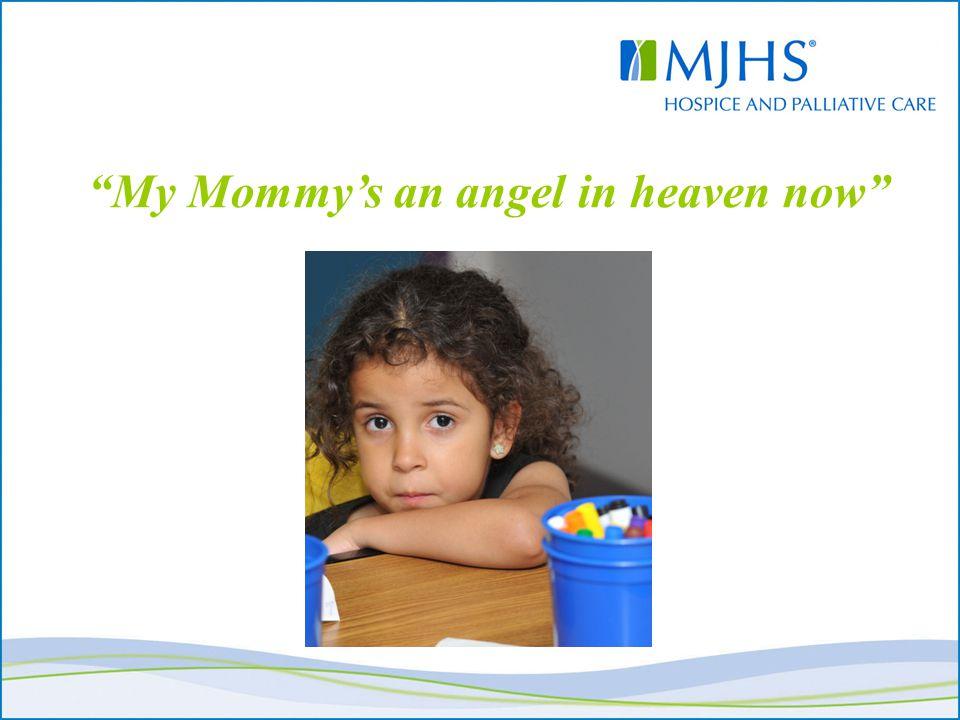 """My Mommy's an angel in heaven now"""