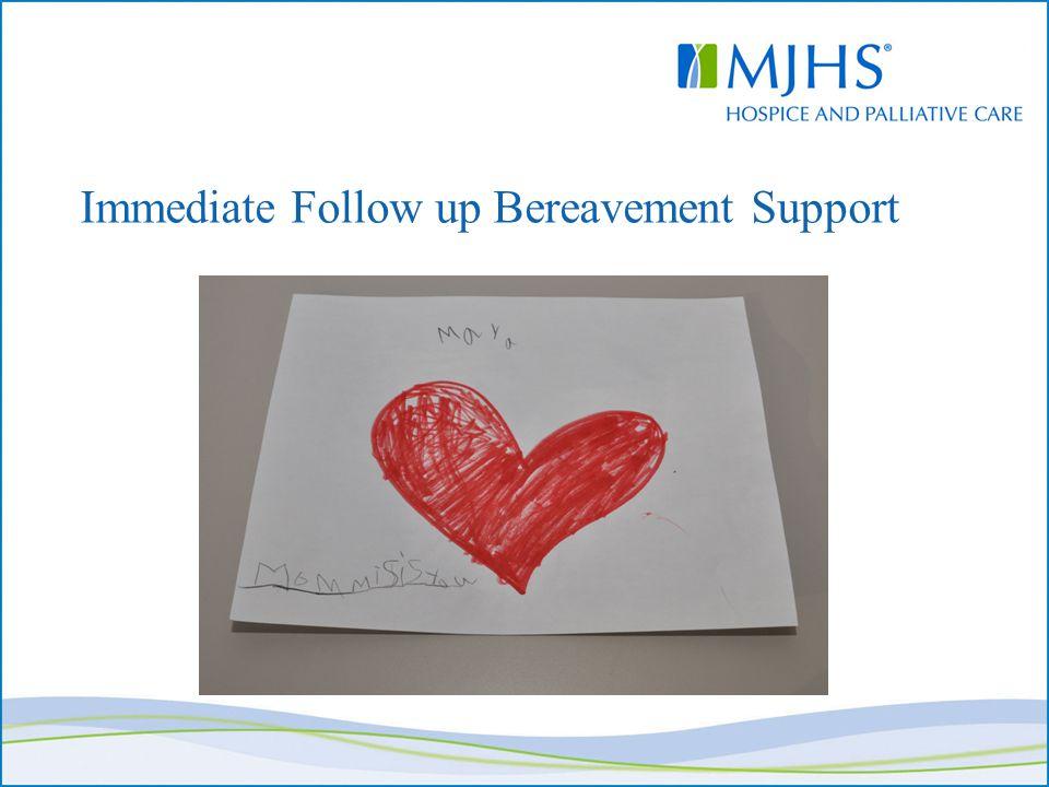 Immediate Follow up Bereavement Support