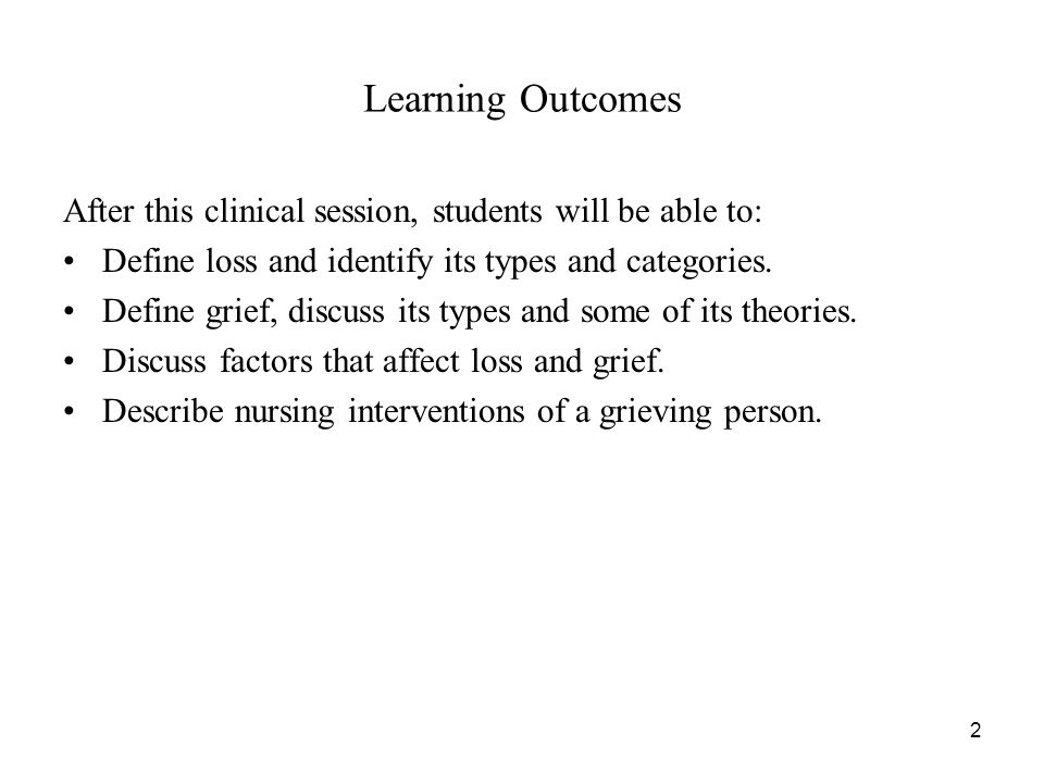 2 Learning Outcomes After this clinical session, students will be able to: Define loss and identify its types and categories.