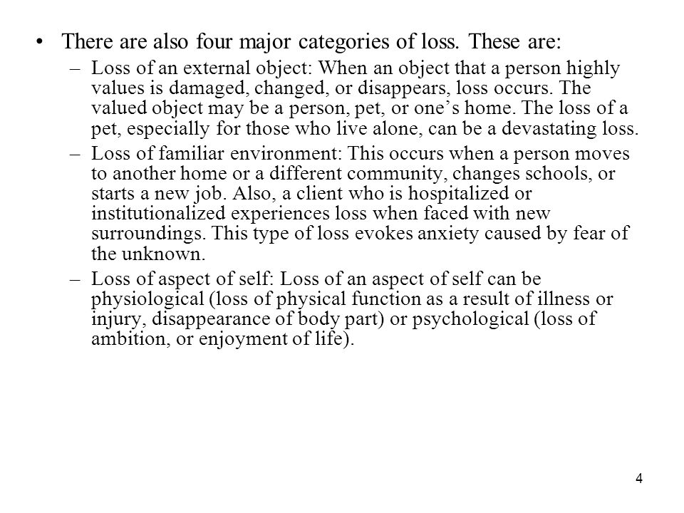 4 There are also four major categories of loss.
