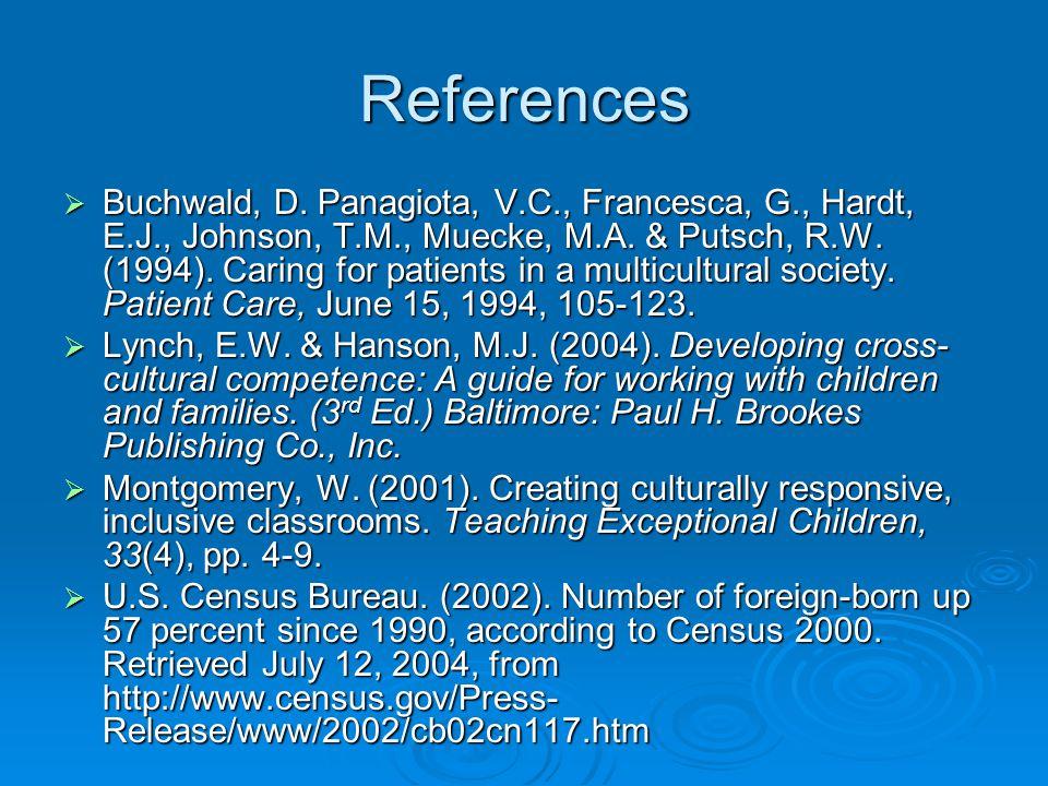 References  Buchwald, D. Panagiota, V.C., Francesca, G., Hardt, E.J., Johnson, T.M., Muecke, M.A.