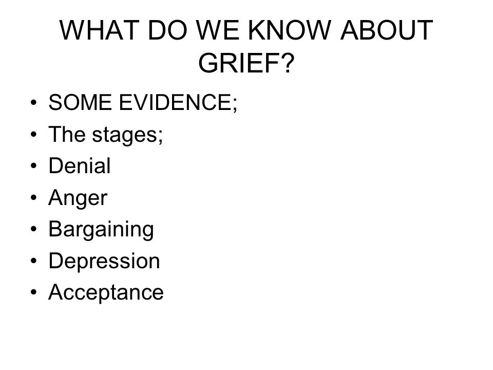 WHAT DO WE KNOW ABOUT GRIEF.