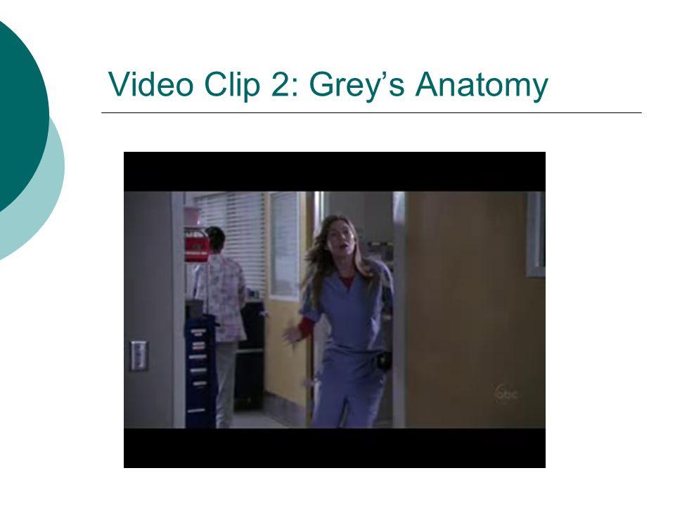 Video Clip 2: Grey's Anatomy
