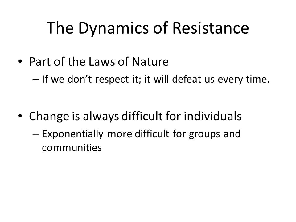 The Dynamics of Resistance Part of the Laws of Nature – If we don't respect it; it will defeat us every time.