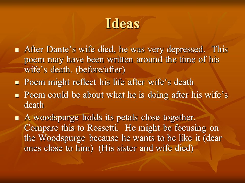 Ideas After Dante's wife died, he was very depressed.