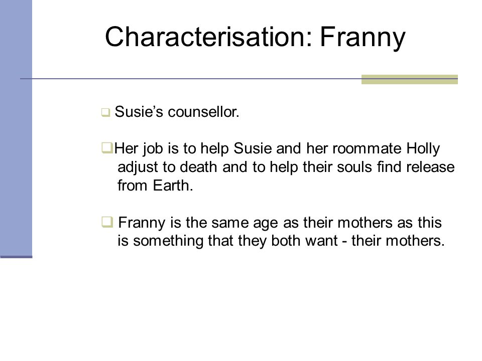 Characterisation: Franny  Susie's counsellor.