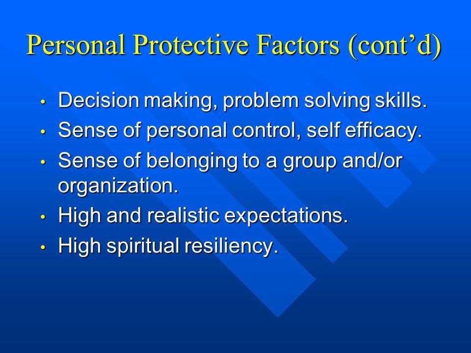 Personal Protective Factors (cont'd) Decision making, problem solving skills.