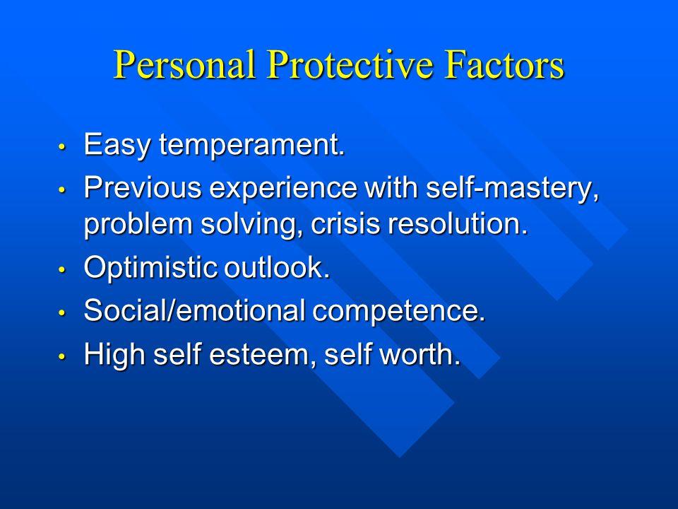 Personal Protective Factors Easy temperament. Easy temperament.