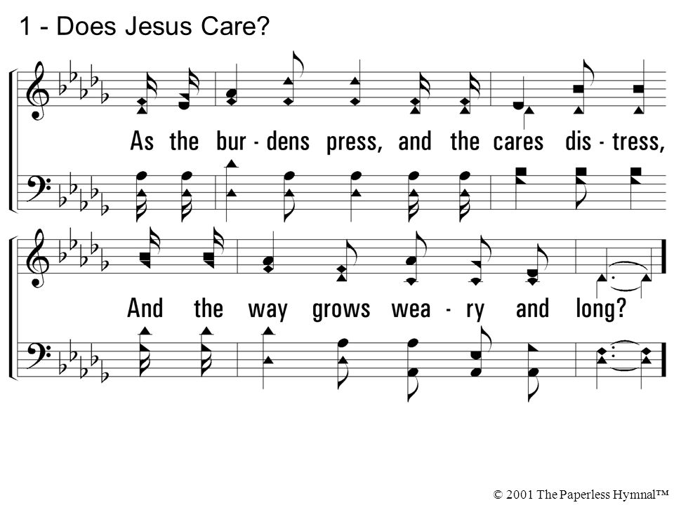 1 - Does Jesus Care? © 2001 The Paperless Hymnal™