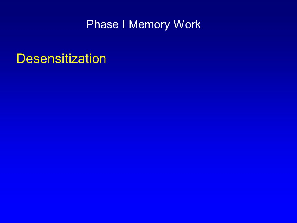 Desensitization Phase I Memory Work