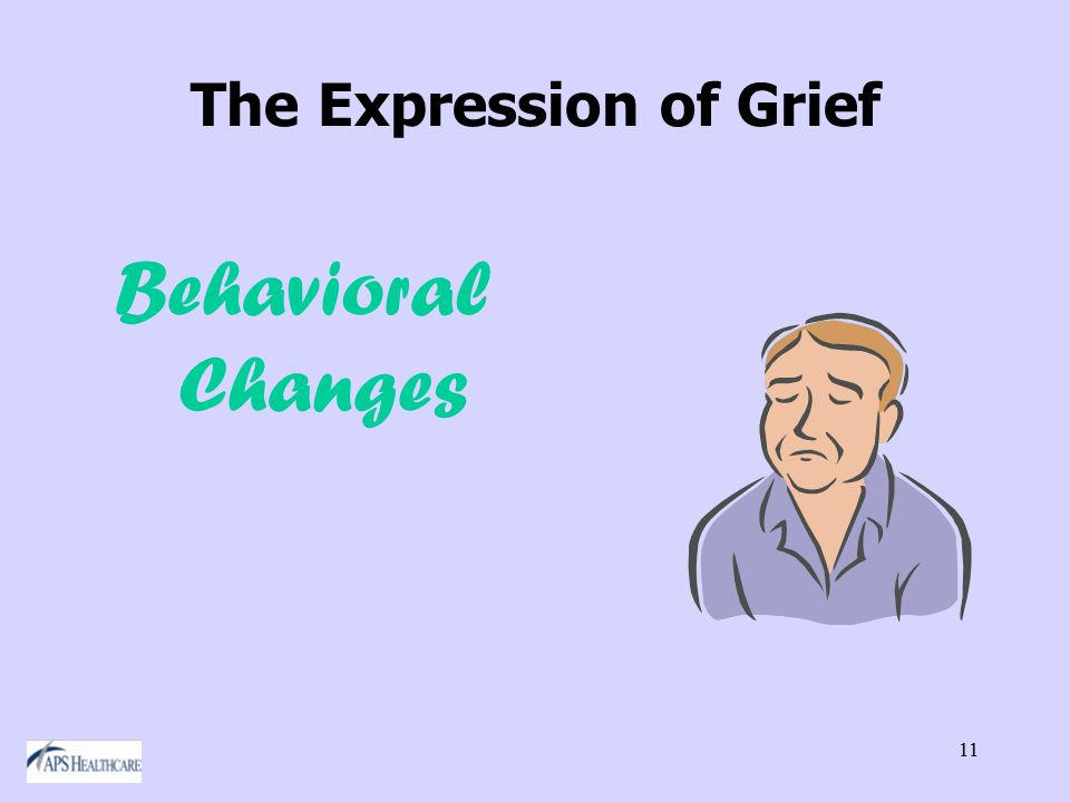11 The Expression of Grief Behavioral Changes