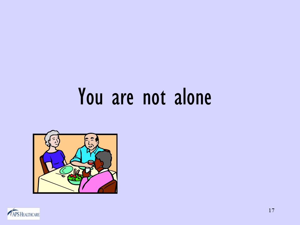 17 You are not alone