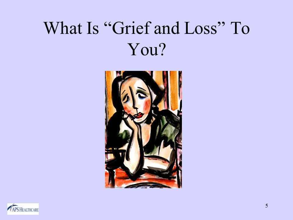 5 What Is Grief and Loss To You