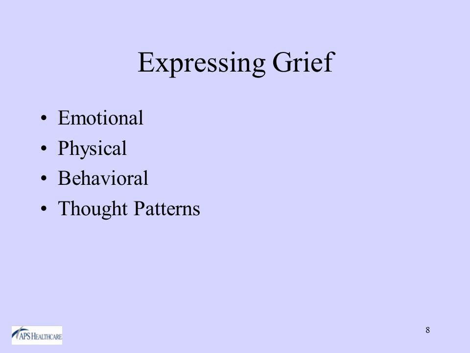8 Expressing Grief Emotional Physical Behavioral Thought Patterns