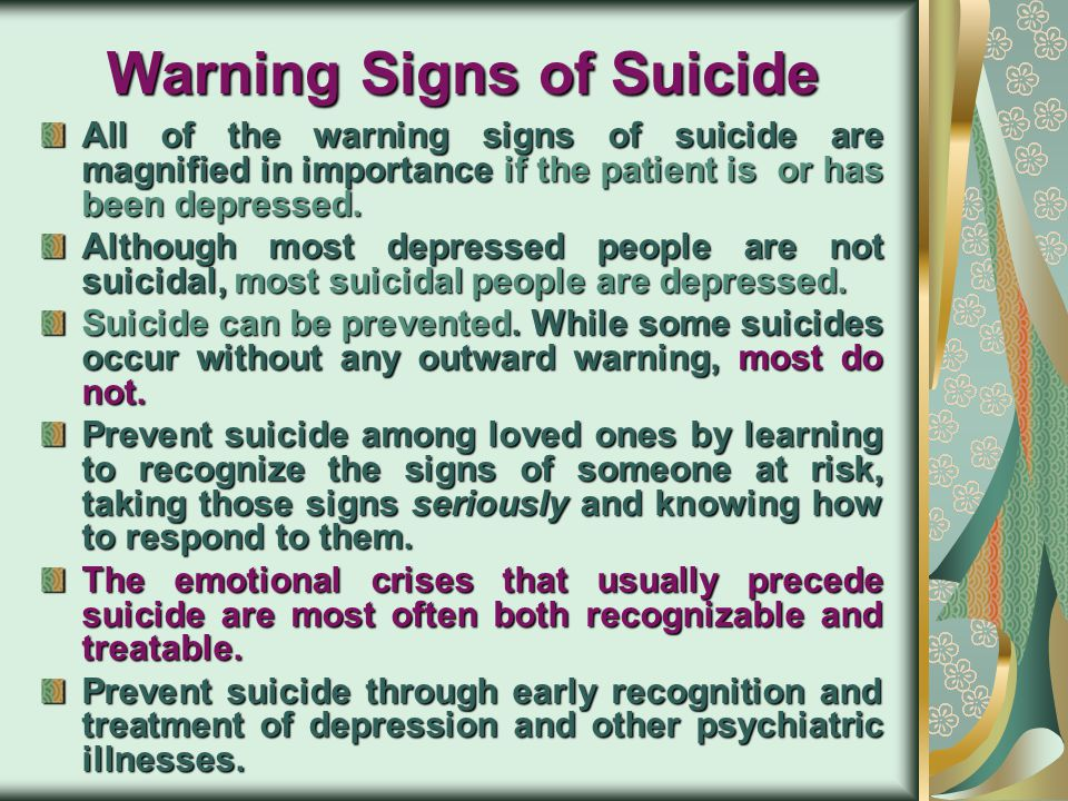Some Suicide Myths It is dangerous to ask people if they are contemplating suicide People who talk about suicide do not commit the act Suicide can't b