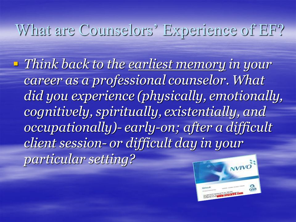 What are Counselors' Experience of EF.