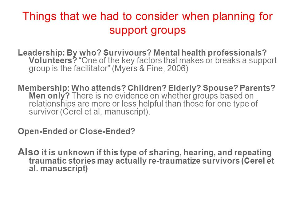Things that we had to consider when planning for support groups Leadership: By who.