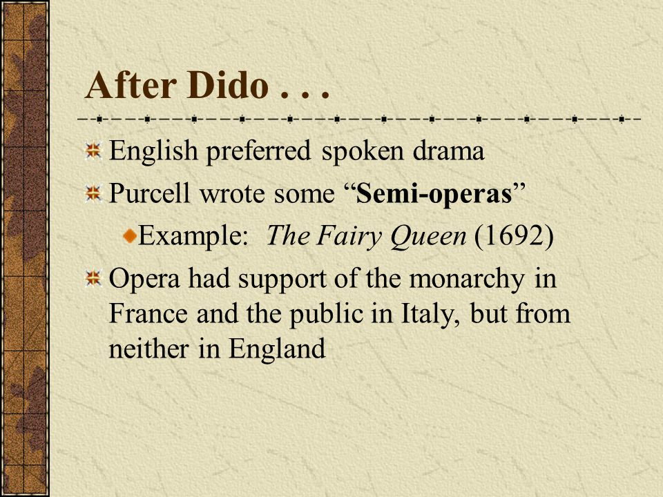 Dido and Aeneas, Act III Dido's Lament Virgil's Aeneid Adventures of Aeneas after the fall of Troy Aeneas is stranded in Carthage, Northern African coast Falls in love with Dido, Queen of Carthage Aeneas pushes her away as he must leave for Italy….