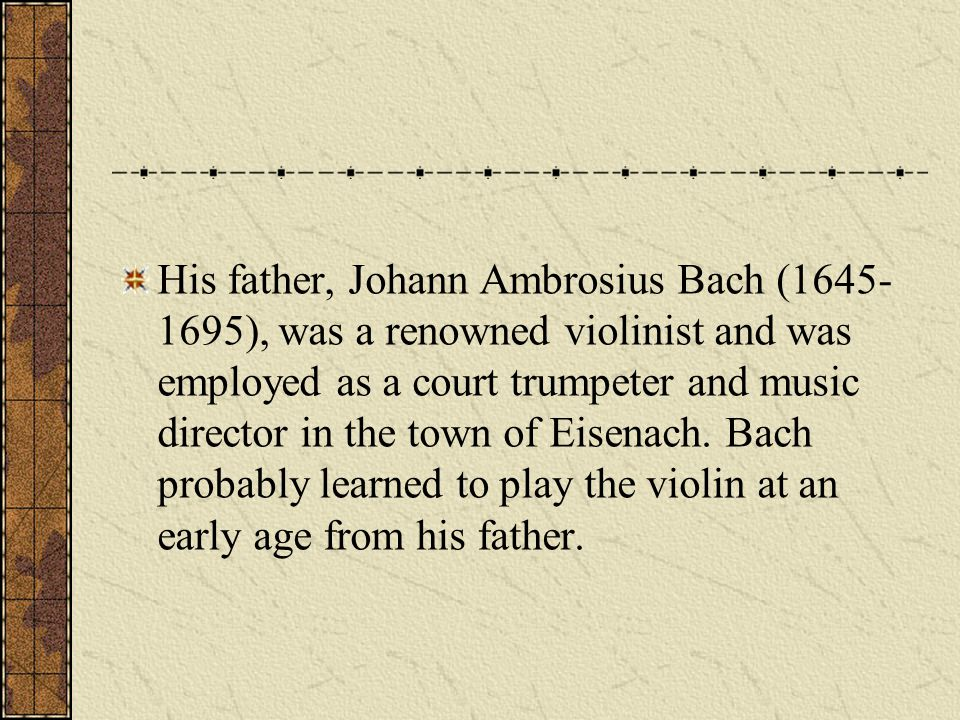 The Bach family was made up of more than 70 composers and performers in Germany from the 16th to the early 19th centuries.