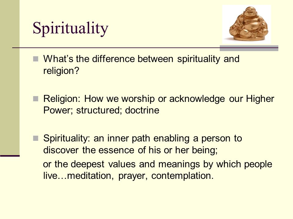 Spirituality What's the difference between spirituality and religion.