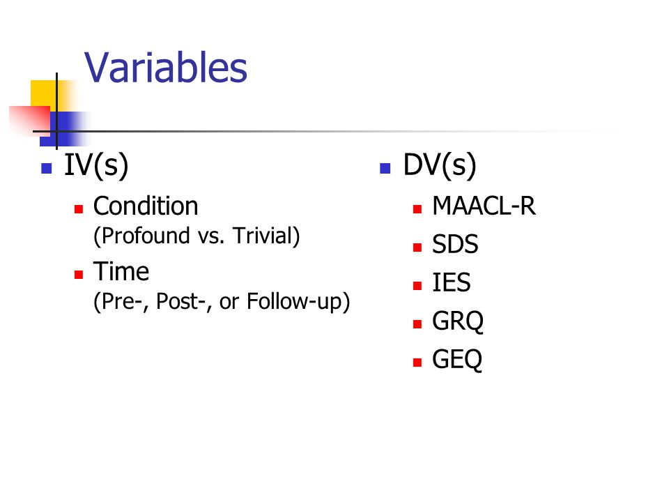Variables IV(s) Condition (Profound vs.