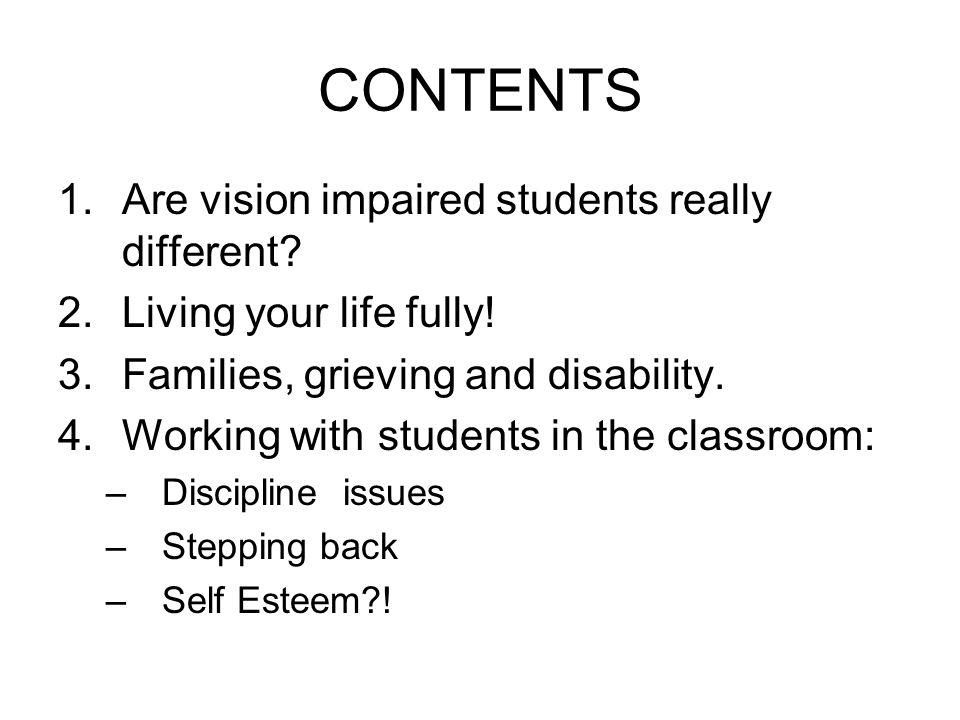CONTENTS 1.Are vision impaired students really different.