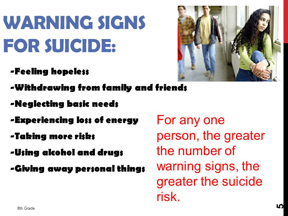 8th Grade 6 GIVING AND GETTING HELP Take all talk of suicide seriously Tell your friend suicide is not the answer Change negative thoughts into positive ones Don't keep a secret Click on Image