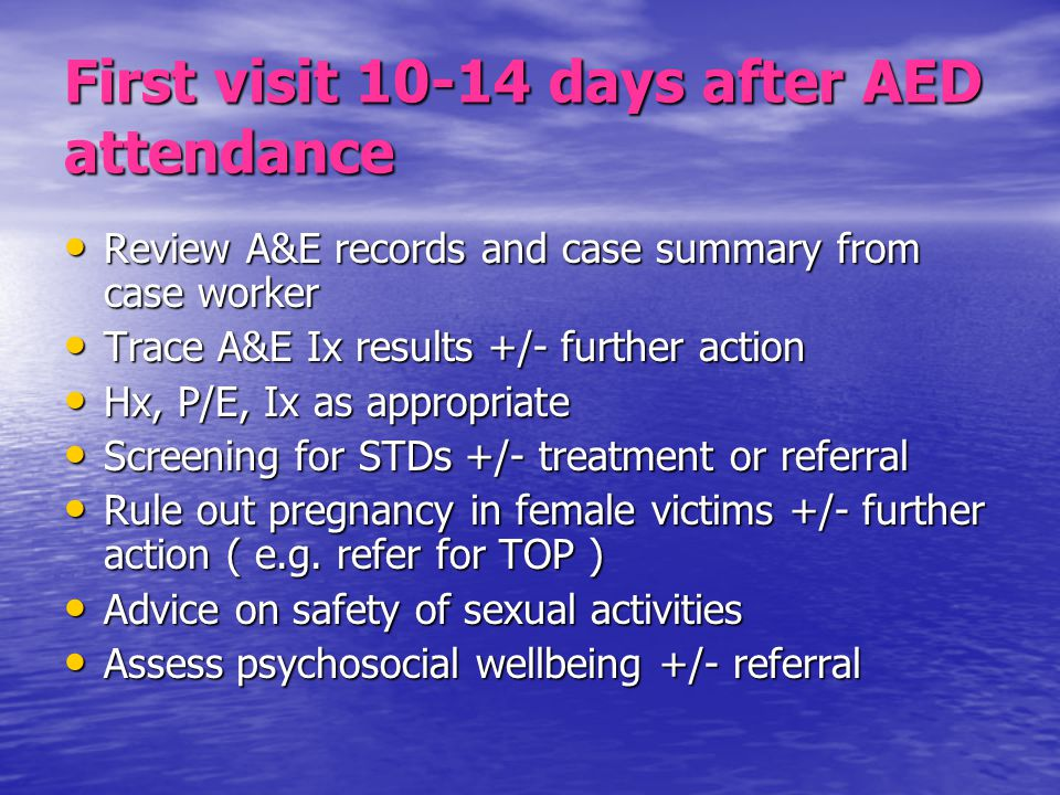 First visit 10-14 days after AED attendance Review A&E records and case summary from case worker Review A&E records and case summary from case worker