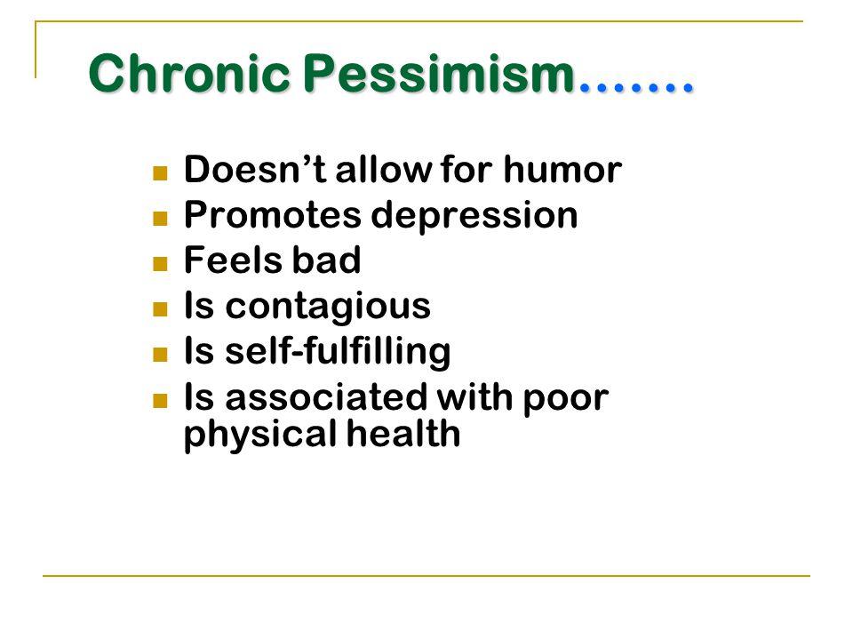 Chronic Pessimism…….