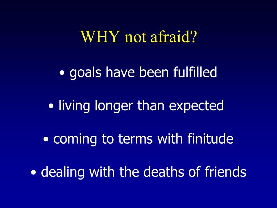 WHY not afraid.